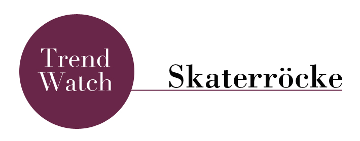 Trend Watch Skaterröcke
